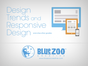 Design Trends and Responsive Design by Blue Zoo Creative